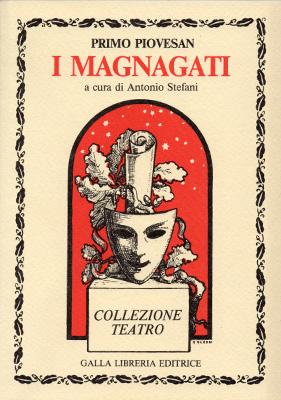 """Commedia teatrale """"I Magnagati"""" di Primo Piovesan, ed. Libreria Galla"""
